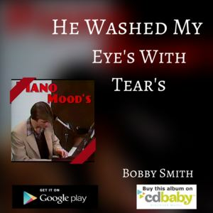 Bobby Smith - He Washed My eyes With Tears Clip