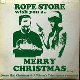 Rope Store - Never Had Christmas