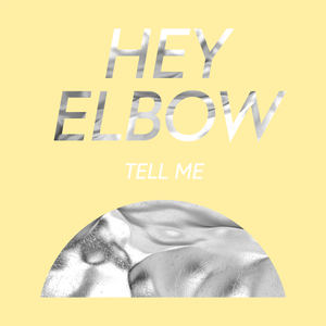 Hey Elbow - Tell Me