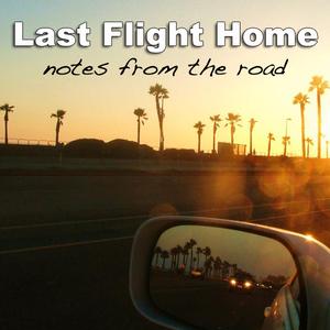 Last Flight Home - Desperado Road