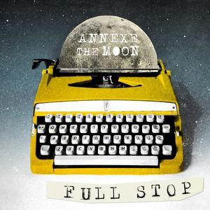Annexe The Moon - Full Stop