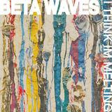 BETA WAVES - I think I'm Melting