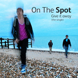On The Spot - Give It Away (OUT NOW!)