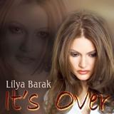 Lilya Barak - It's Over