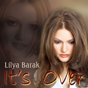 Lilya Barak - It's Over