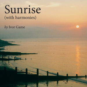 Ivor Game - Sunrise (with harmonies)