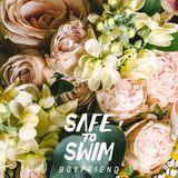 Safe To Swim - Boyfriend