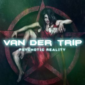 Van der Trip - Psychotic Reality
