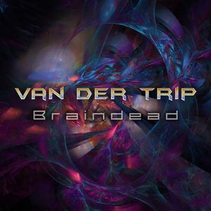 Van der Trip - Braindead