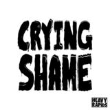 Heavy Rapids - Crying Shame