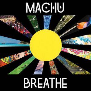 MACHU - Breathe