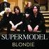 Supermodel - Blondie