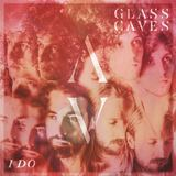 Glass Caves - Bad Liar
