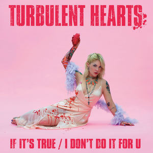 Turbulent Hearts - I Don't Do It For You