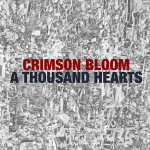 Crimson Bloom - A Thousand Hearts