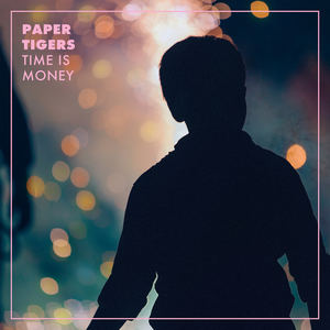 Paper Tigers - Time is Money