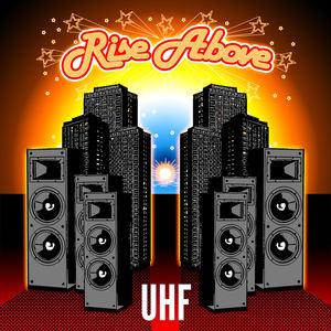 UHF - Rise Above
