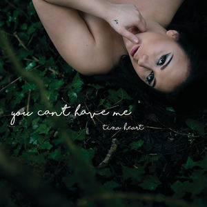 Tina Heart - You Can´t Have Me
