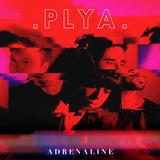 PLYA - Adrenaline