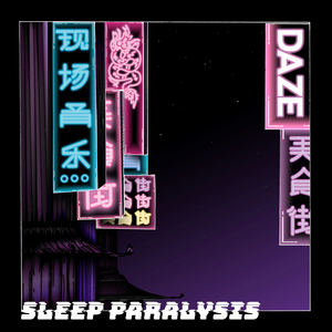 DAZE - Sleep Paralysis