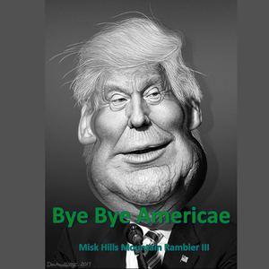 Misk Hills Mountain Rambler III - Bye Bye Americae