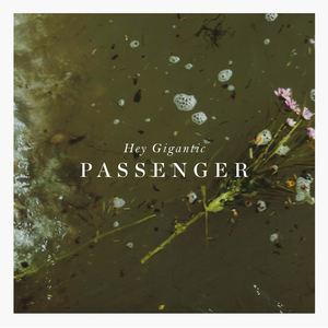 Hey Gigantic - Passenger