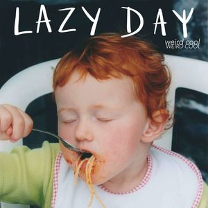 Lazy Day - Weird Cool