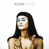 Æ MAK - Glow