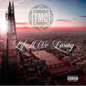 TMCUK_ - Life We Living