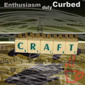 christopher craft - Enthusiasm Duly Curbed