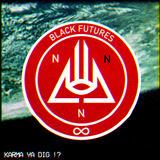 Black Futures - Karma Ya Dig!?