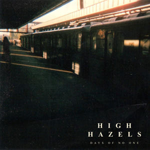 High Hazels - Days Of No One