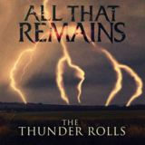 All That Remains - The Thunder Rolls