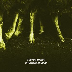 Boston Manor - Drowned In Gold