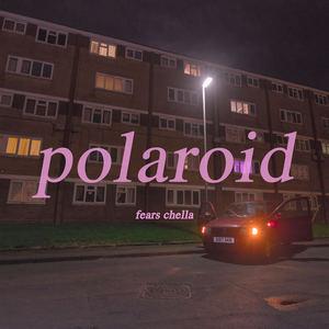 Fears Chella - Polaroid