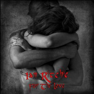 Ian Ritchie - For The Love
