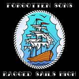 Forgotten Sons - Ragged Sails High
