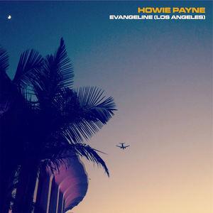 Howie Payne - Evangeline (Los Angeles)