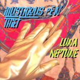 Luna Neptune - The Illustrious Pen Thief