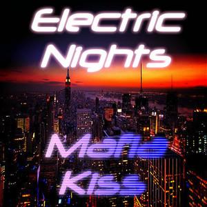 Mafia Kiss - Electric Nights