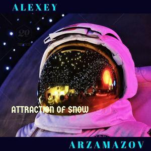 ALEXEY ARZAMAZOV - ATTRACTION OF SNOW
