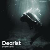 Dearist - Drowning