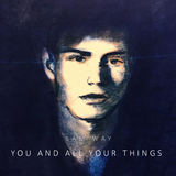 Sam Way - You and all Your Things