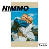 NIMMO - Too Late