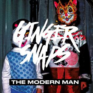 Ginger Snaps - The Modern Man