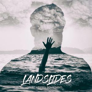 Landslides - Make Me Feel Something