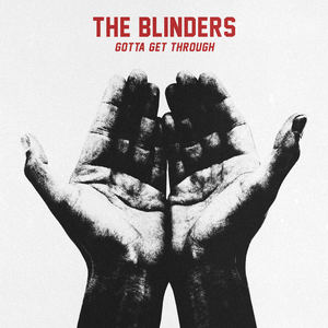 The Blinders - Gotta Get Through