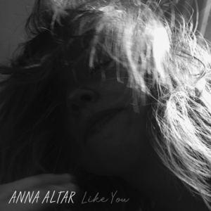 Anna Altar - Like You