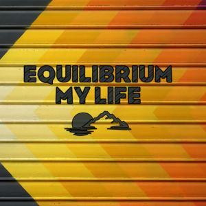 Equilibrium - My Life