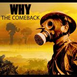 WHY - The Comeback
